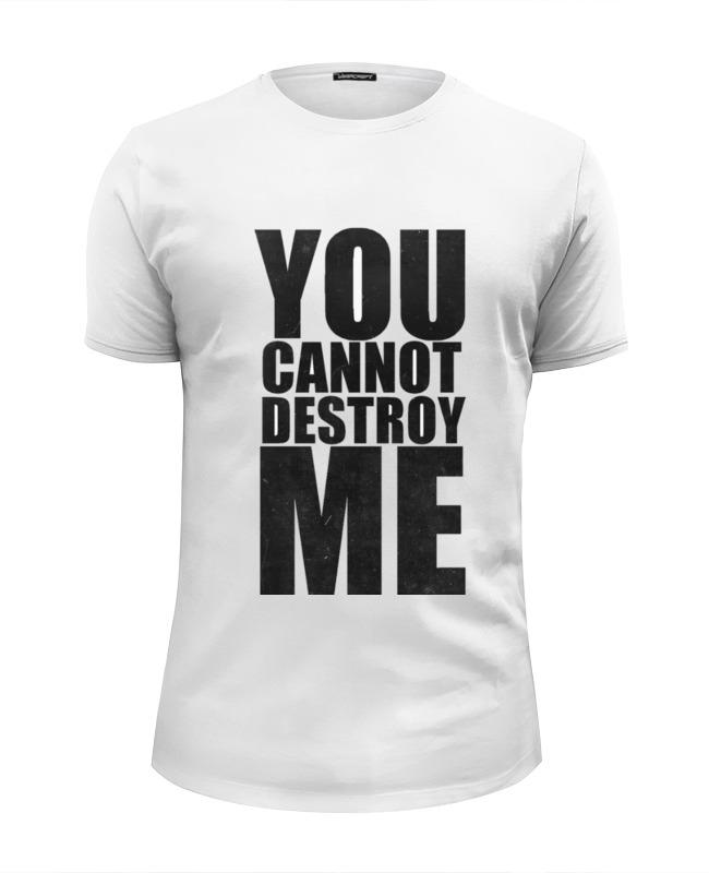Футболка Wearcraft Premium Slim Fit Printio You cannot destroy me футболка wearcraft premium slim fit printio dun fuk wif me