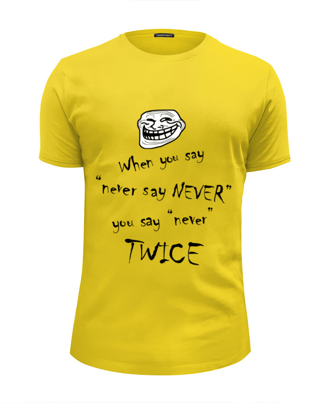 Футболка Wearcraft Premium Slim Fit Printio Troll face never say never troll troll tr798ewiaw76