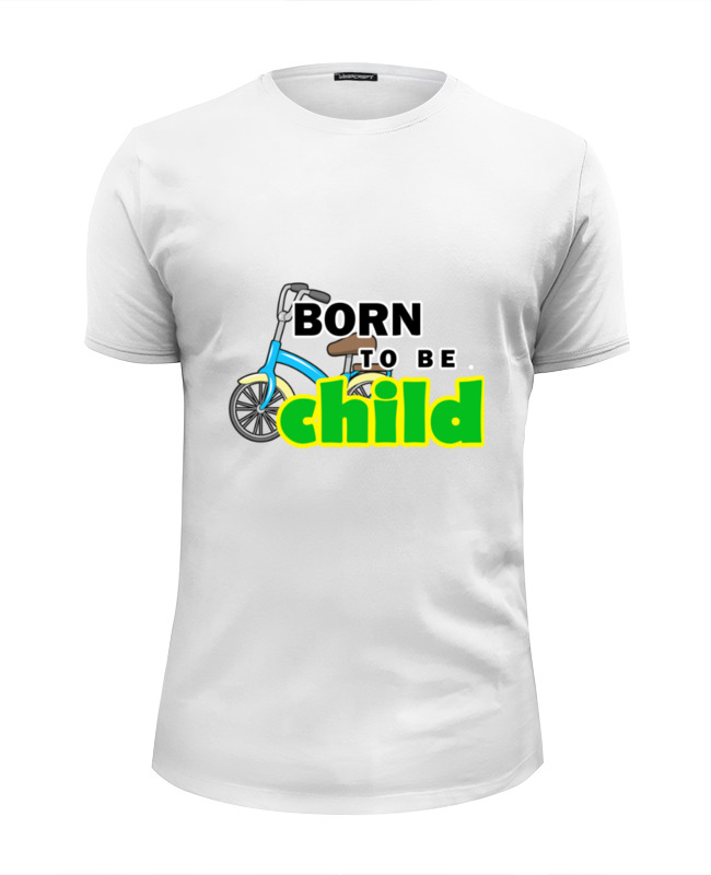 Printio Born to be child футболка wearcraft premium printio born to be child