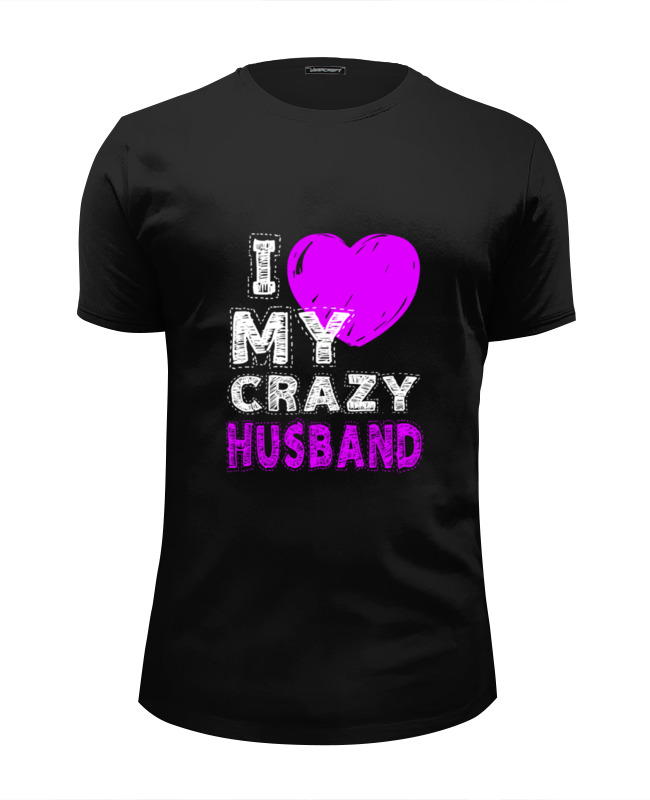 Футболка Wearcraft Premium Slim Fit Printio Love my crazy husband butland s letters to my husband