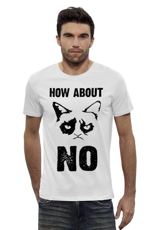 Футболка Wearcraft Premium Slim Fit Printio Grumpy cat. how about no?! футболка wearcraft premium slim fit printio нет проблем no prob llama