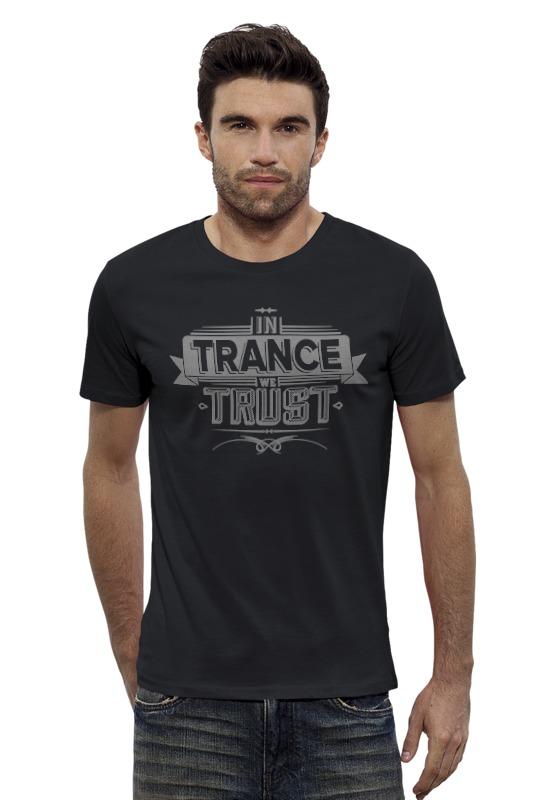Футболка Wearcraft Premium Slim Fit Printio In trance we trust футболка для беременных printio guru of trance