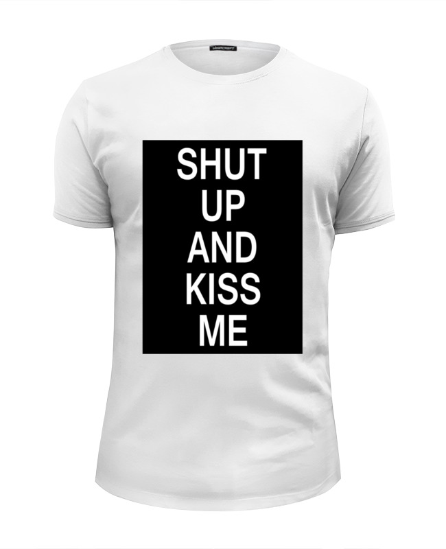 Футболка Wearcraft Premium Slim Fit Printio Shut up and kiss me свитшот print bar shut up and take my money