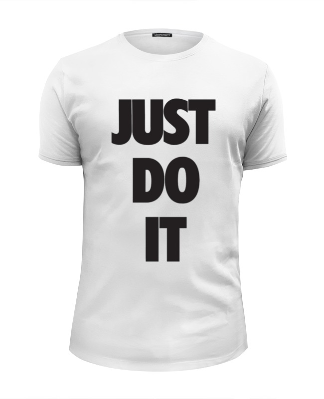 Printio Just do it (просто сделай это) футболка wearcraft premium slim fit printio just do it