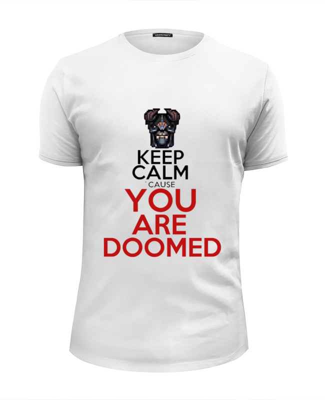 Футболка Wearcraft Premium Slim Fit Printio Keep calm `cause you are doomed