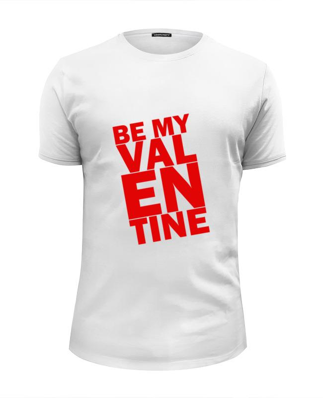 Футболка Wearcraft Premium Slim Fit Printio Будь моей валентинкой футболка wearcraft premium printio будь моим львом