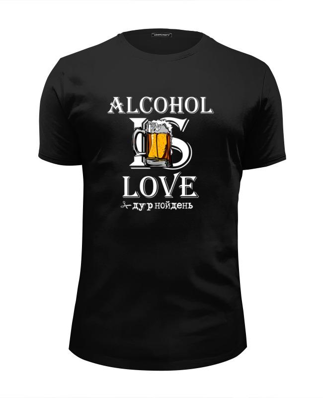 Футболка Wearcraft Premium Slim Fit Printio Алкоголь = любовь - #дурнойдень