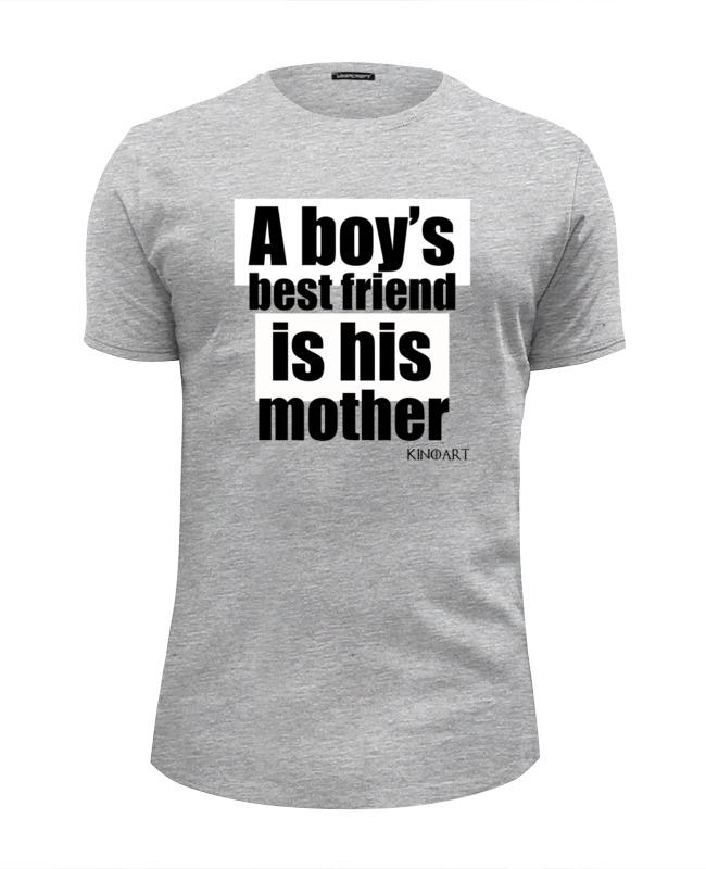 Футболка Wearcraft Premium Slim Fit Printio A boy's best friend is his mother
