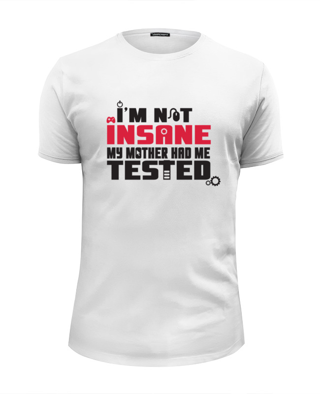 Футболка Wearcraft Premium Slim Fit Printio I am not insane (gamer) сумка printio i am not insane gamer