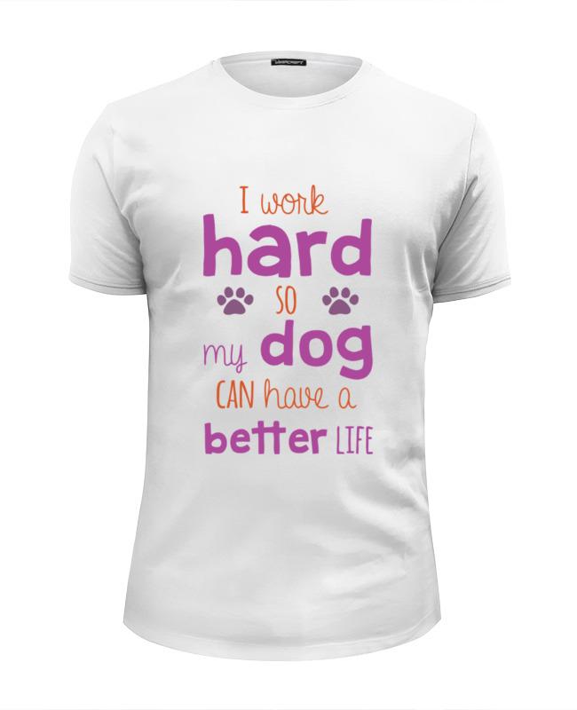 Футболка Wearcraft Premium Slim Fit Printio Работаю ради собачки футболка wearcraft premium slim fit printio работаю за еду
