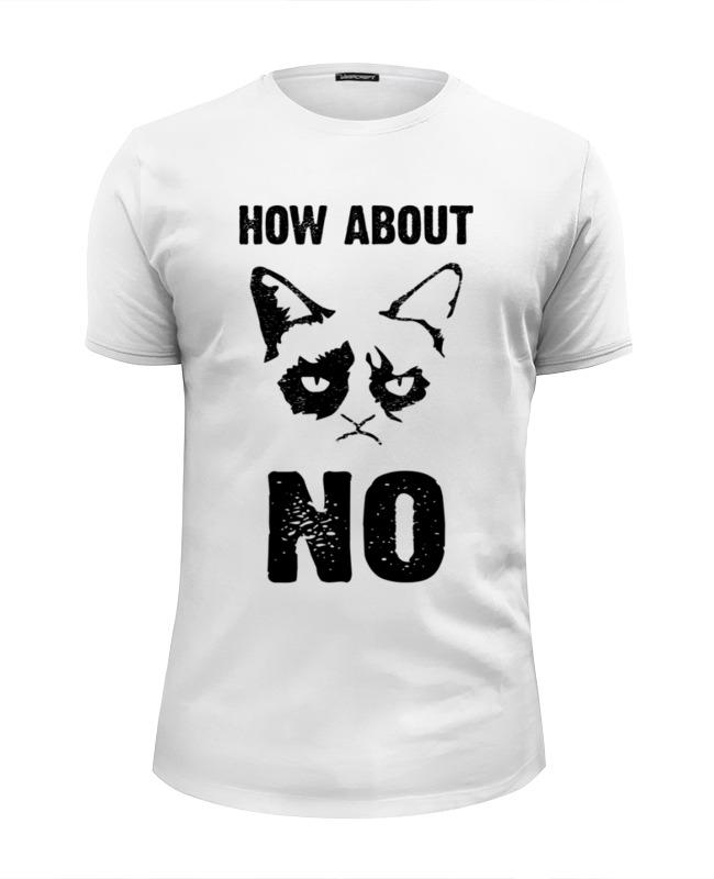 Футболка Wearcraft Premium Slim Fit Printio Grumpy cat. how about no?! футболка wearcraft premium slim fit printio грустный кот grumpy cat