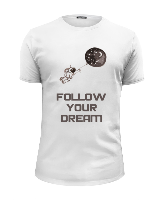 Футболка Wearcraft Premium Slim Fit Printio Follow your dream