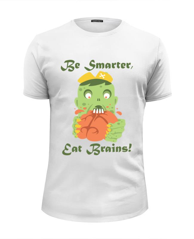 Футболка Wearcraft Premium Slim Fit Printio Будь умнее, ещь мозги лонгслив printio ещь яблоки