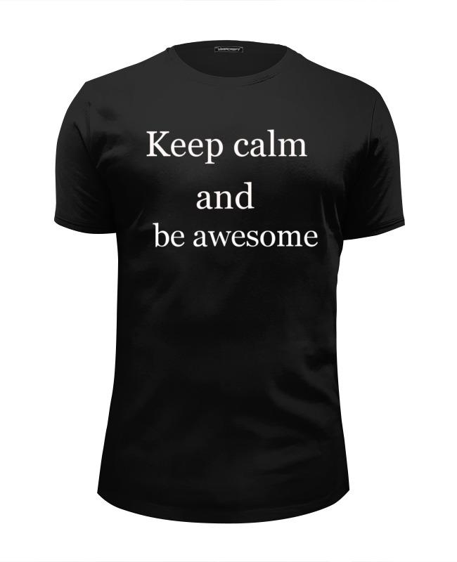 Футболка Wearcraft Premium Slim Fit Printio Keep calm and be cooler футболка wearcraft premium printio must be cooler