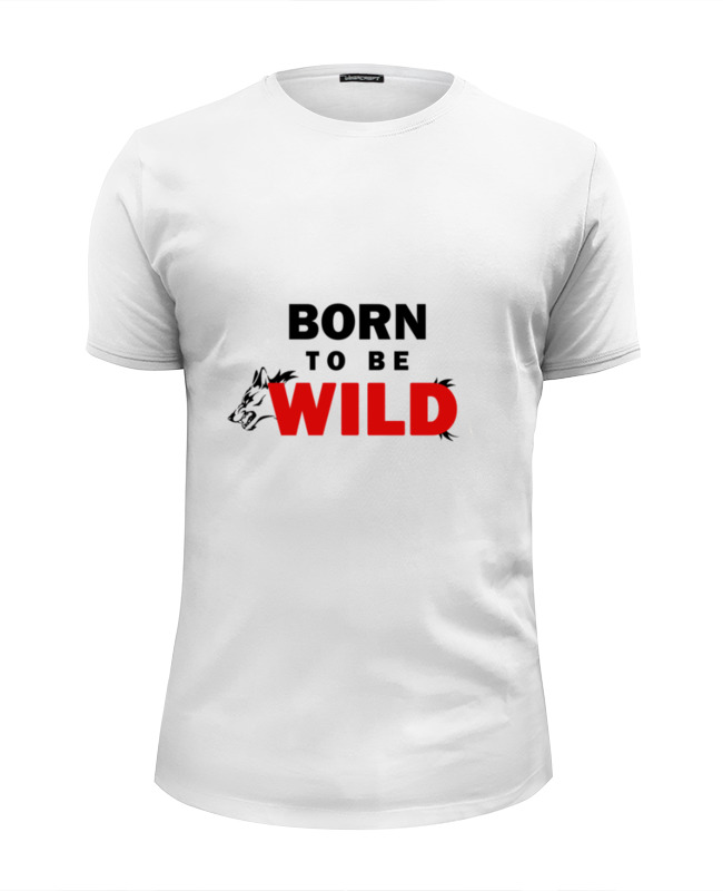 Printio Born to be wild футболка wearcraft premium printio born to be child