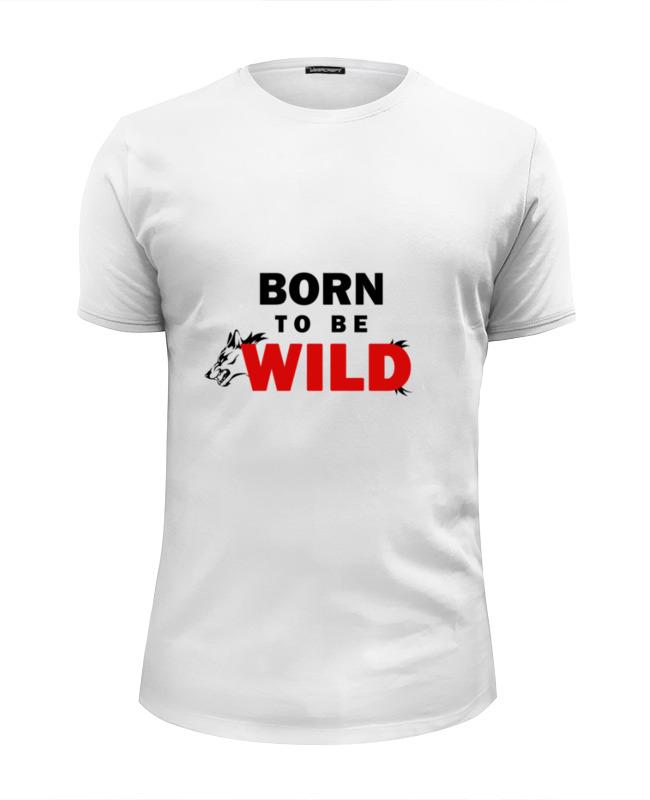 Футболка Wearcraft Premium Slim Fit Printio Born to be wild alessandro гель для моделирования ногтей дикая волчица alessandro gels colour born to be wild 01 463 5 г