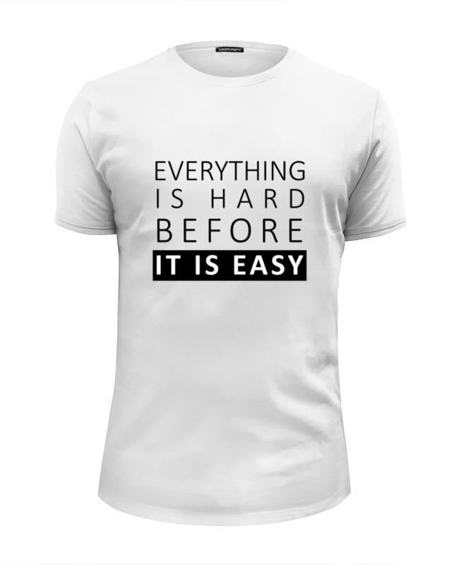 Футболка Wearcraft Premium Slim Fit Printio It is easy лонгслив printio it is easy