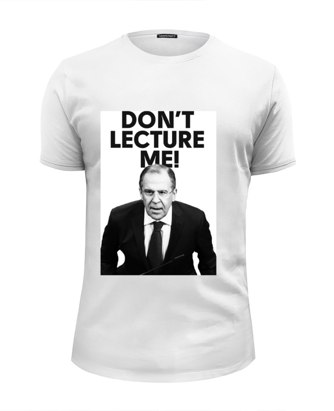 Printio Don't lecture me! lavrov