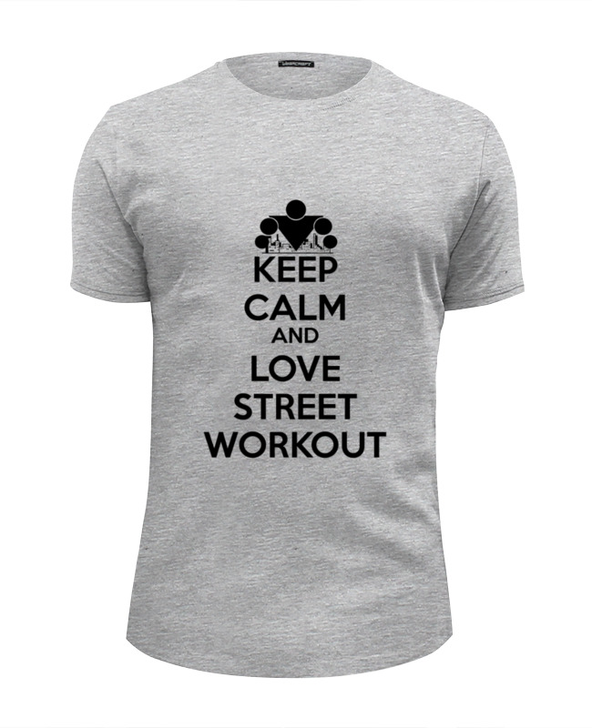 Футболка Wearcraft Premium Slim Fit Printio Keep calm and love street workout футболка wearcraft premium slim fit printio keep calm and listen to nirvana
