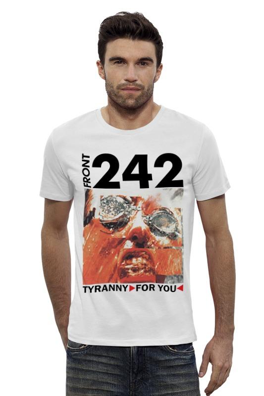 Футболка Wearcraft Premium Slim Fit Printio Front 242 / tyranny ▷ for you ◁ лонгслив printio front 242 front by front