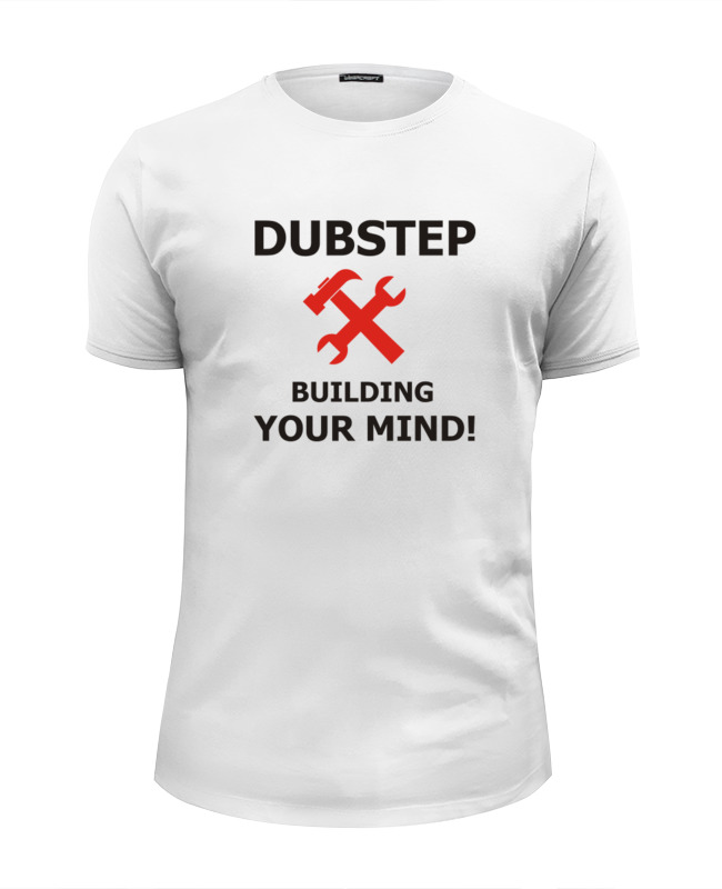 Футболка Wearcraft Premium Slim Fit Printio Dubstep building your mind change your mind change your life