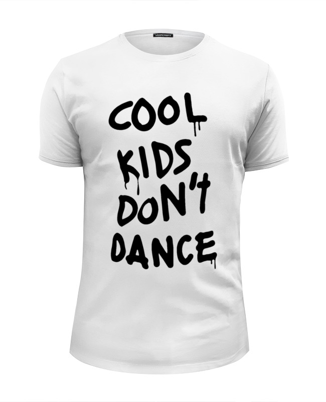 Футболка Wearcraft Premium Slim Fit Printio Cool kids don't dance видеоигра для ps4 just dance 2018