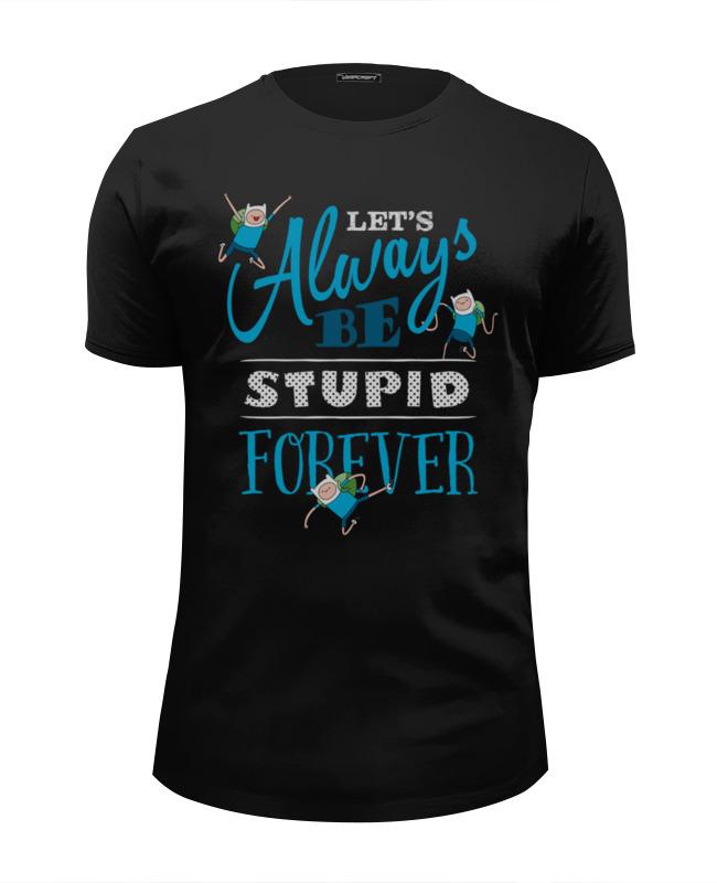 Футболка Wearcraft Premium Slim Fit Printio Время приключений. let's always be stupid forever! футболка print bar always courcy
