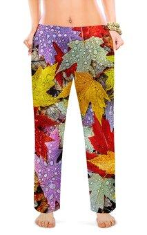 """Женские пижамные штаны """"ОСЕННИЙ ЛИСТОПАД"""" - абстракция, роса, кленовые листья, стиль эксклюзив креатив красота яркость, арт фэнтези"""