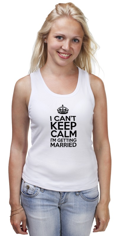 Майка классическая Printio I cant keep calm i am getting married футболка wearcraft premium printio keep calm i am 1 1