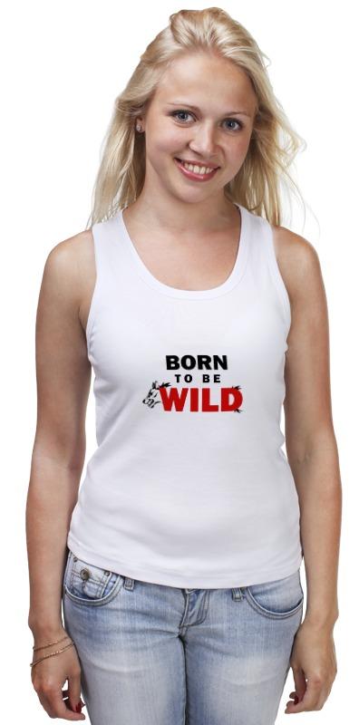 Майка классическая Printio Born to be wild alessandro гель для моделирования ногтей дикая волчица alessandro gels colour born to be wild 01 463 5 г