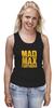 """Майка (Женская) """"Безумный Макс (Mad Max)"""" - mad max, безумный макс, road fury, дорога ярости"""