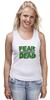"""Майка (Женская) """"Ходячие Мертвецы (The Walking Dead)"""" - страх, fear, ходячие мертвецы, walking dead"""
