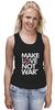 """Майка (Женская) """"Make Love Not War"""""""