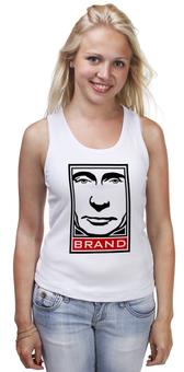 """Майка (Женская) """"brand"""" - стиль, мода, путин, бренд, putin"""