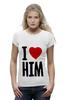 "Футболка Wearcraft Premium ""I LOVE HIM"" - heart, i love, love is"