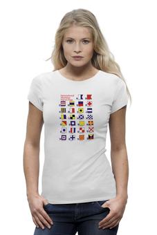 """Футболка Wearcraft Premium (Женская) """"Азбука МСС"""" - море, в подарок, знак, парню, флаг, выделись из толпы, корабль, парусник, яхта, парус"""