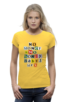 "Футболка Wearcraft Premium ""No money - No honey baby!"" - money, шутка, пословица, девушке, no money no honey"