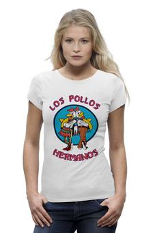 """Футболка Wearcraft Premium (Женская) """"Los Pollos Hermanos"""" - во все тяжкие, breaking bad, los pollos hermanos, братья цыплята"""