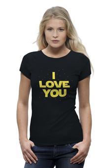 """Футболка Wearcraft Premium (Женская) """"I Love You (Star Wars)"""" - star wars, звездные войны, i love you, я люблю тебя"""