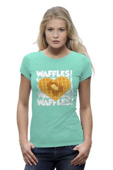 """Футболка Wearcraft Premium (Женская) """"Я люблю Вафельки!"""" - вафли, waffles"""