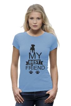 "Футболка Wearcraft Premium ""My best friend"" - собаки, друг"