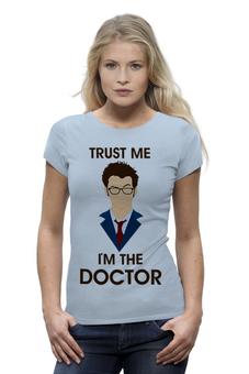 "Футболка Wearcraft Premium (Женская) ""Doctor Who "" - doctor who, tardis, доктор кто, теннант, тардис, ho"